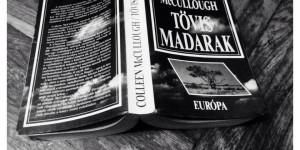 """""""Egyetlen dal az élete árán"""" – ajánló Coleen McCullough Tövismadarak c. könyvéről"""