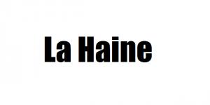 """La Haine – ajánló """"A gyűlölet"""" című filmről"""