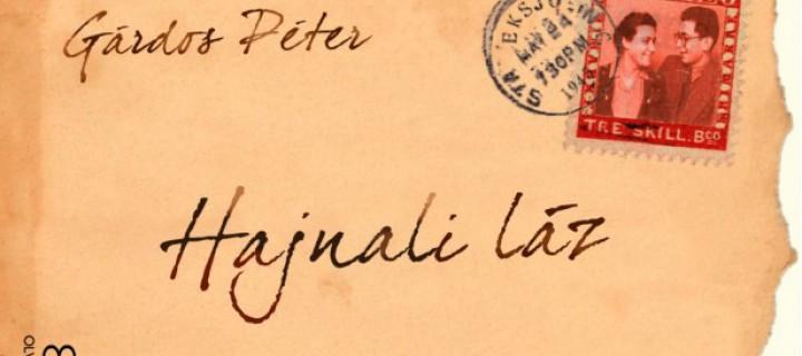 Könyvtől szerelmesnek lenni – ajánló Gárdos Péter Hajnali láz című könyvéről
