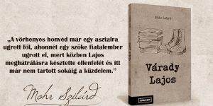 A katonából lett író – Ajánló Mohr Szilárd: Várady Lajos című könyvéhez