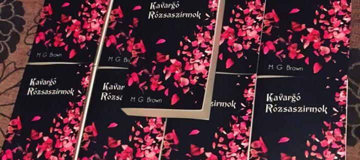 Ajánló M. G. Brown: Kavargó rózsaszirmok című könyvéhez