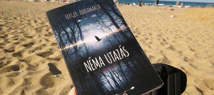 Ajánló Ferger Annamária Néma utazás című kötetéhez