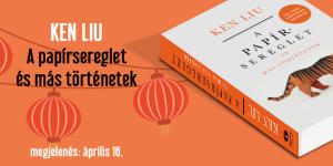 A papírsereglet és más történetek – ajánló Ken Liu novelláskötetéről