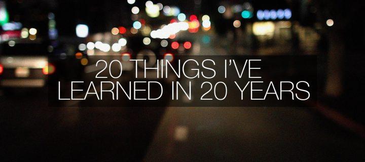 20 dolog, amit 20 év alatt tanultam