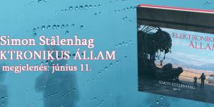 Elektronikus állam – Simon Stålenhag megrázóan gyönyörű kötete
