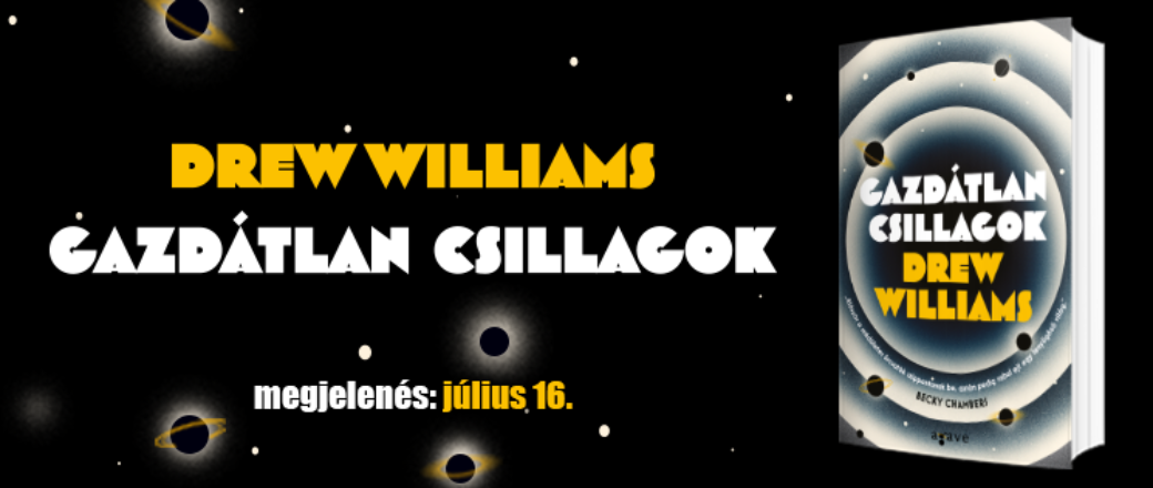 Gazdátlan Csillagok – ajánló Drew Williams űroperájáról