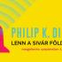 Lenn a sivár Földön – ajánló Philip K Dick novelláskötetéről